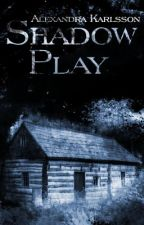 Shadow Play by AlexandraKarlsson