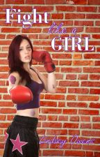 Fight Like a Girl (Published, Sample) by LindseyOwens