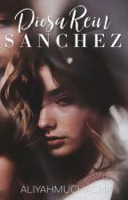 Diosa Rein Sanchez [ONHOLD] by ALiyahMuchacha