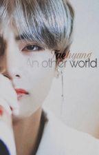 TAEHYUNG- AN OTHER WORLD by Minni_Nguyen