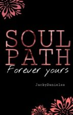 Soulpath - forever yours (WIRD ÜBERARBEITET!) by JackyDanielss