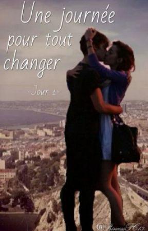 Une journée peut tout changer [EN PUBLICATION] by PrincessPC13