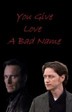 You Give Love A Bad Name - Cherik Oneshot by CrimesOfADeadpool