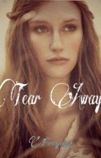 Tear Away by Freya82