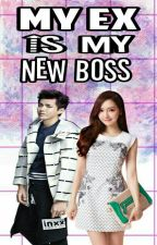 My EX is my new boss [(KrisSica Fanfic)] by Mhymy97