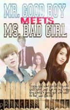 Mr.Good Boy Meets Ms.Bad Girl (#wattys2015) by PrincessCeng