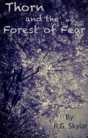 Thorn and the Forest of Fear by Nobody-You-Know-Yet
