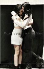 1 year with her | camren | by laurentropical