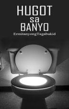 Hugot sa Banyo by ErmitanyongTagabukid