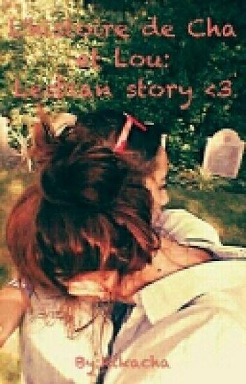l'histoire de Cha et Lou: lesbian story <3