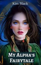 My Alpha's Fairytale by K-Black