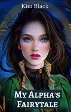 My Alpha's Fairytale by K-Black