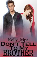 Don't tell to my brother {GW15} by Kelly_Mpa
