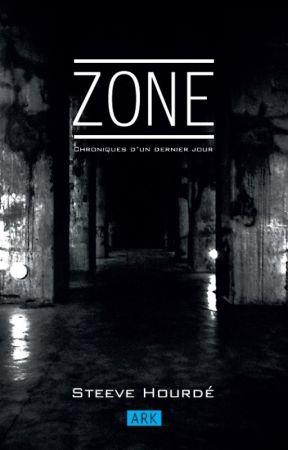ZONE: Chroniques d'un dernier jour by Shourde