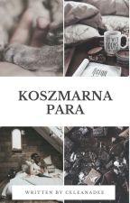 Koszmarna para. by CeleanaDee