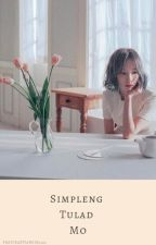 Simpleng Tulad Mo [COMPLETED] by thatCrazyFangirl404