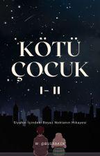 Kötü Çocuk by BusraKck