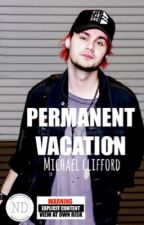 PERMANENT VACATION | Michael Clifford by NiamhDaly100