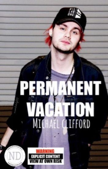 PERMANENT VACATION | Michael Clifford