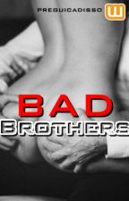 Bad Brothers by preguicadisso