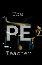 The PE teacher by lifemusiclive