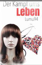 Der Kampf ums Leben(abgeschlossen) by Lumu94