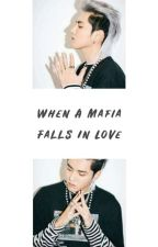 When A Mafia Falls In Love by ChayeeshCrls