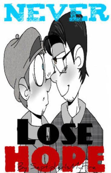 Never Lose Hope (Septiplier/MarkiplierxJacksepticeye)