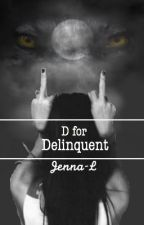 D for Delinquent (On Hold) by JennaInWonderland_