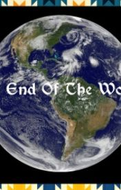 The End Of the World by allymcalli