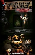 FIVE NIGHTS AT FREDDY'S: IL METALLO UCCIDE! by Loris099