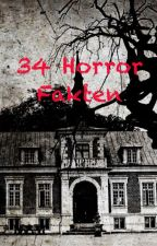 34 Horror Fakten by jessiblabla
