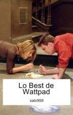 Lo best de Wattpad by sabi959