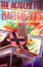The Academy for Magical Boys and Me, the Girl Who Accidentally Got In by otomorons
