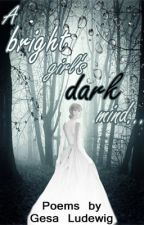 A Bright Girl's Dark Mind... by Gesges