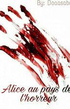 Alice au pays de l'horreur. by DoaaSabah