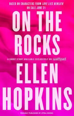 On the Rocks by EllenHopkins