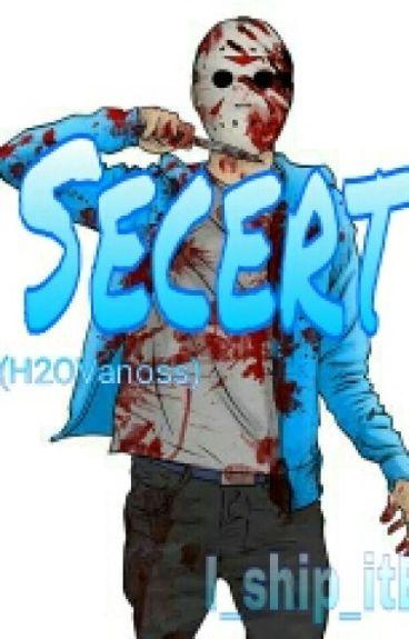 Secret (H2OVanoss) {BoyxBoy}