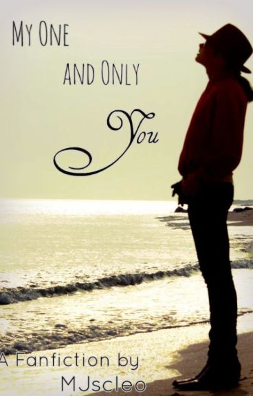 My One and Only You (A Michael Jackson Fanfiction) [ON HOLD]