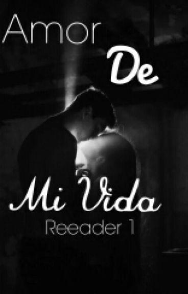 """""""Amor de mi vida"""""""