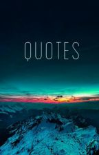 Quotes. by flamingllamastickz