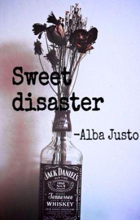 Dulce desastre by AlbaJusto