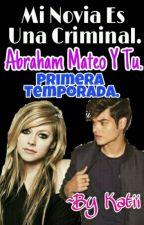 Mi Novia Es Una Criminal  ~ Abraham Mateo y tu. by KatitaAM