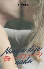 Nunca Dije Nada {NDN#1} by aittes