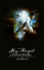 My Angel (A Castiel Fanfic) [Editing] by neahann