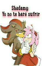 Shadamy: Yo no te haré sufrir. (Editando) by SonicHistories
