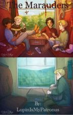 The Marauders - Troublemakers at Hogwarts by LupinIsMyPatronus