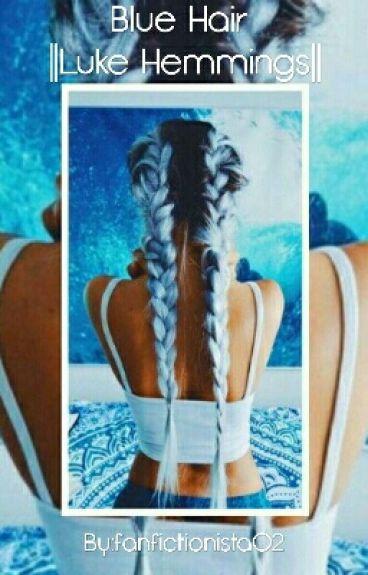 Blue Hair ||Luke Hemmings||