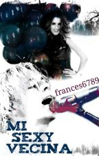 Mi sexy vecina(Raura Fanfic)★[1] by frances6789