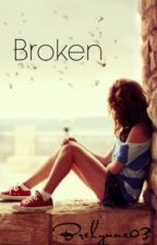 Broken [Book 1] by Brelynne03